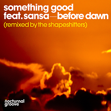 Something Good – Before Dawn (The Shapeshifters Remix)