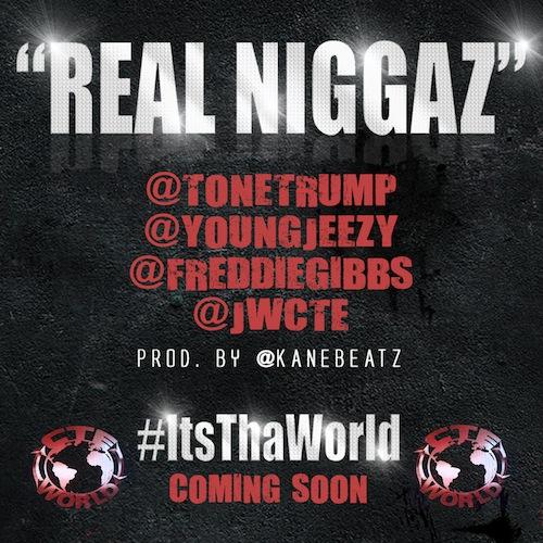 Tone Trump Feat Young Jeezy, Freddie Gibbs & JW – Real Niggaz