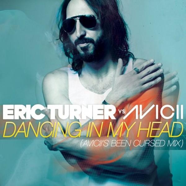 Eric Turner vs. Avicii – Dancing In My Head (Charlie Bernardo Remix)
