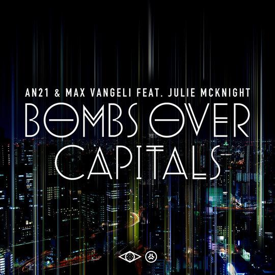 AN21 & Max Vangeli ft. Julie McKnight – Bombs Over Capitals