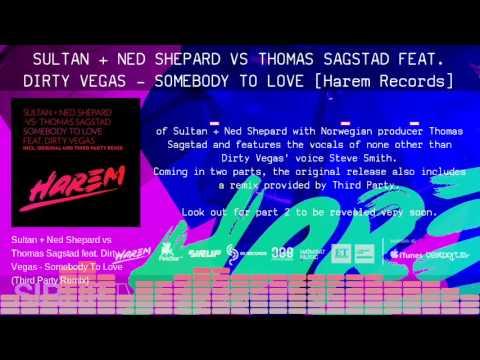 Sultan & Ned Shepard vs Thomas Sagstad feat. Dirty Vegas – Somebody To Love