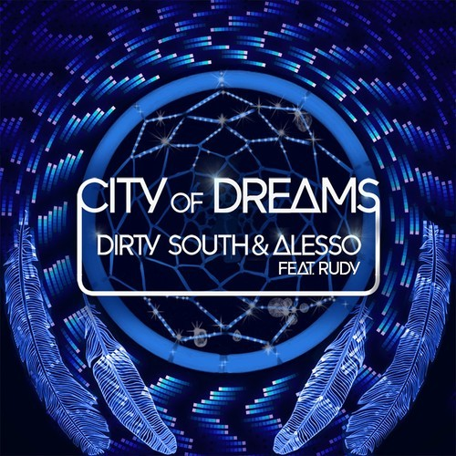Dirty South & Alesso ft. Rudy – City Of Dreams