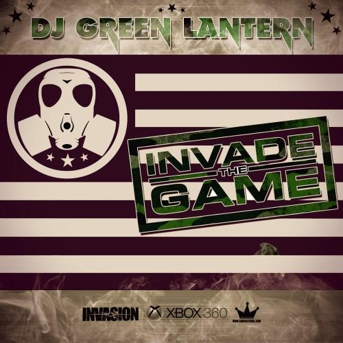 Mixtape: DJ Green Lantern – Invade The Game