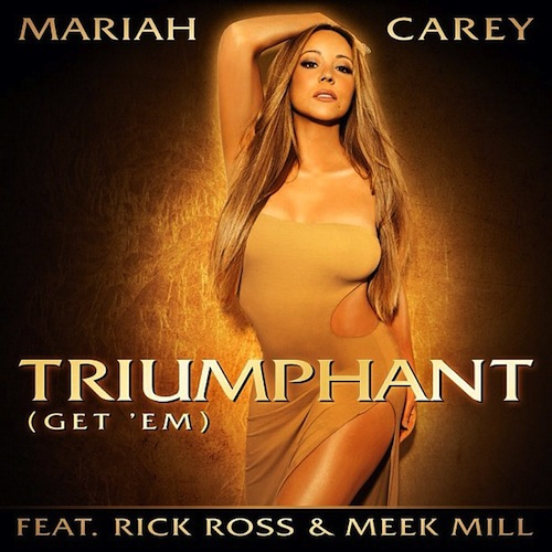 Mariah Carey Feat. Rick Ross & Meek Mill – Triumphant (Get Em)