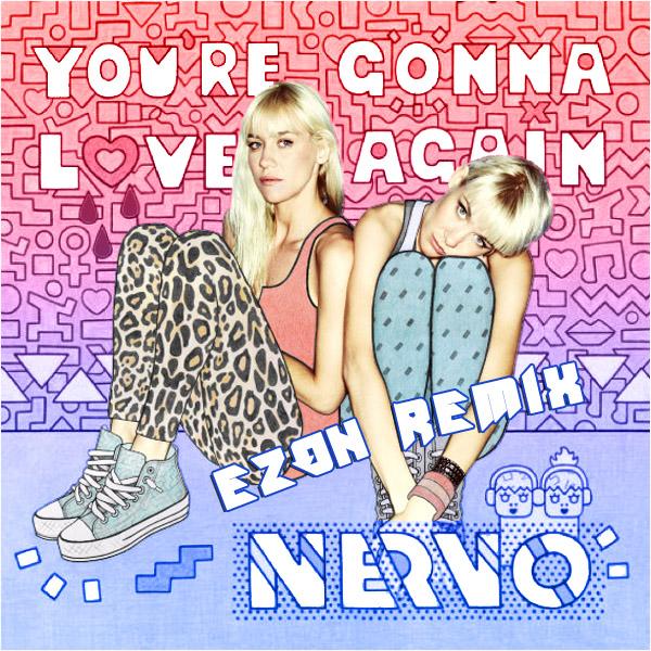 NERVO – You're Gonna Love Again (Ezon Remix)