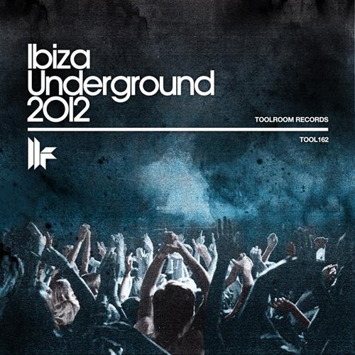 Toolroom Records – Ibiza Underground 2012