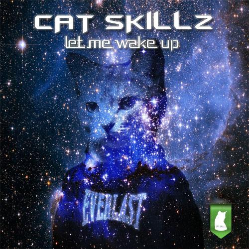 Cat Skillz – Let Me Wake Up (Original Mix)
