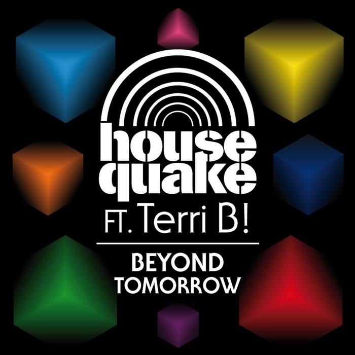 Housequake Feat. Terri B – Beyond Tomorrow