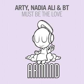 Video: Arty, Nadia Ali & BT – Must Be The Love
