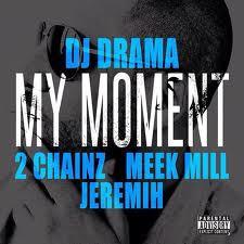 Official Video: DJ Drama Feat. 2 Chainz, Meek Mill & Jeremih – My Moment
