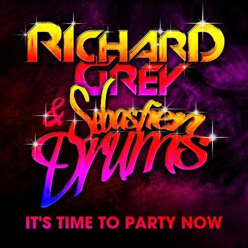 Richard Grey & Sebastien Drums – It's Time To Party Now (Original Mix)