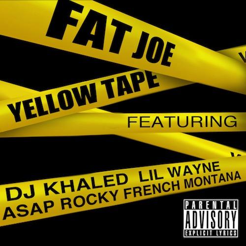 Fat Joe Feat .Lil Wayne, ASAP Rocky & French Montana – Yellow Tape