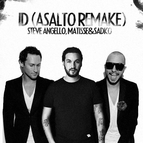 Steve Angello, Matisse & Sadko – ID (Asalto Remake)