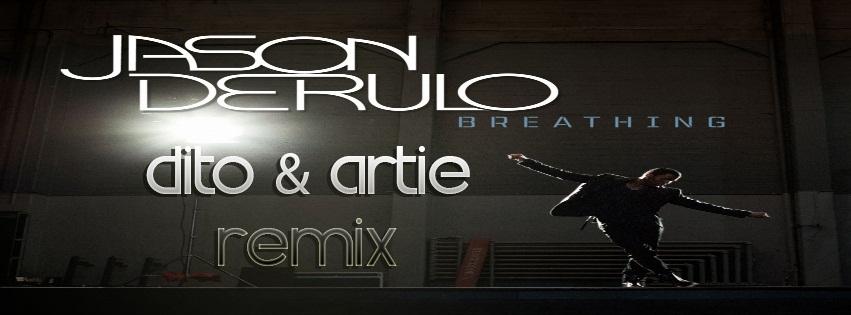 Jason Derulo – Breathing (Dito & Artie Radio Edit)