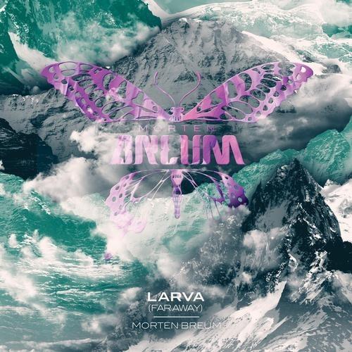 Morten Breum – Larva (Far Away) (Nause Remix)