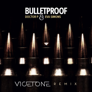 Doctor P feat. Eva Simons - Bulletproof (Vicetone Remix) [FREE DOWNLOAD] - beattown