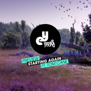 East & Young feat. Tom Cane - Starting Again (Original Mix) (Preview) - BEATTOWN