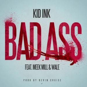 Kid Ink (Ft. Meek Mill & Wale) - Badass (Remix) - beattown