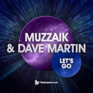 Muzzaik & Dave Martin - Let's Go - beattown