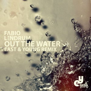 fabio-lendrum-out-the-water-east-young-remix-beattown
