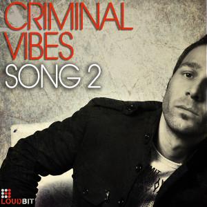 Criminal Vibes - Song2 (Original Edit Cut Mix) - beattown