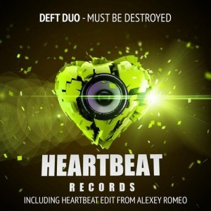 Deft Duo - Must Be Destroyed (Alexey Romeo Heartbeat Edit) - beattown