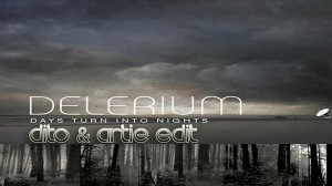Delerium - Days Turn Into Nights (Dito&Artie Edit) - beattown