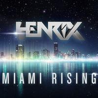 Henrix - Miami Rising (Original Mix) - beattown