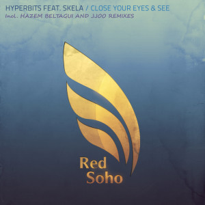 Hyperbits feat. Skela - Close Your Eyes and See (Original Mix) - beattown