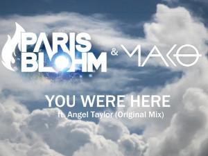Paris Blohm, Mako feat. Angel Taylor - You Were Here (Original Mix)-beattown