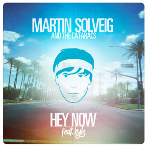 Martin Solveig & The Cataracs feat. Kyle - Hey Now  - beattown