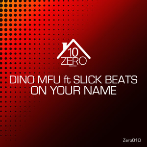 Dino MFU Feat. Slick Beats - On Your Name (Sunset mix) - beattown