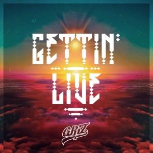 Gettin' Live - griz-beattown