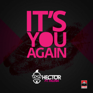 Hector ft. Yalena - It's You Again-TEASER - beattown