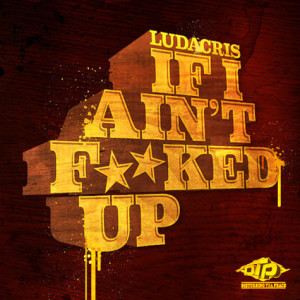 Ludacris - If I Aint Fucked Up - beattown