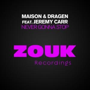 Maison & Dragen - never-gonna-stop-beattown