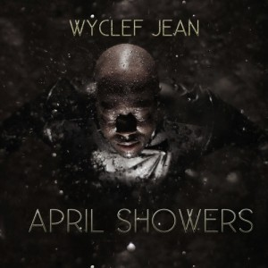 wyclef-jean-april-showers-beattown