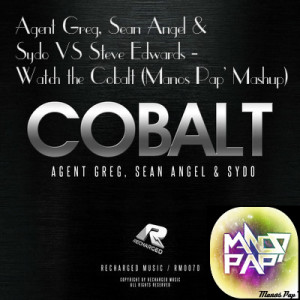 Agent Greg, Sean Angel & Sydo VS Steve Edwards - Watch the Cobalt (Manos Pap' Mashup) - beattown