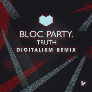 Bloc Party - Truth (Digitalism Remix) - beattown