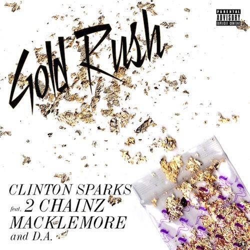 Video: Clinton Sparks Ft. 2 Chainz & Macklemore & D.A. – Gold Rush