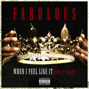 Fabolous Ft 2 Chainz – When I Feel Like It - beattown