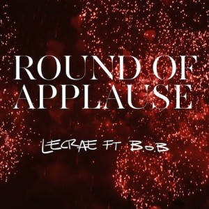 Lecrae Ft B.O.B. – Round Of Applause (Remix) - BEATTOWN