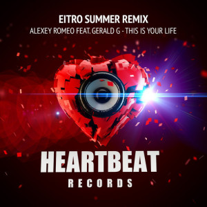 Alexey Romeo feat. Gerald G - This Is Your Life (EITRO Summer Remix) - beattown