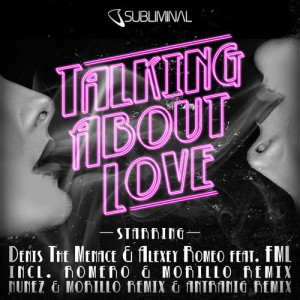 Denis The Menace & Alexey Romeo feat. FML - Talking About Love - beattown