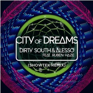 Dirty South & Alesso feat. Ruben Haze - City Of Dreams (Showtek Remix) - beattown