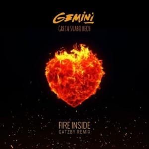 Gemini feat. Greta Svabo Bech - Fire Inside (Gatzby Remix) - beattown