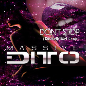 Massive Ditto - Don't Stop (Disfunktion Remix Preview) [Moon Records] - beattown