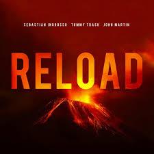 Video: Sebastian Ingrosso, Tommy Trash, John Martin – Reload