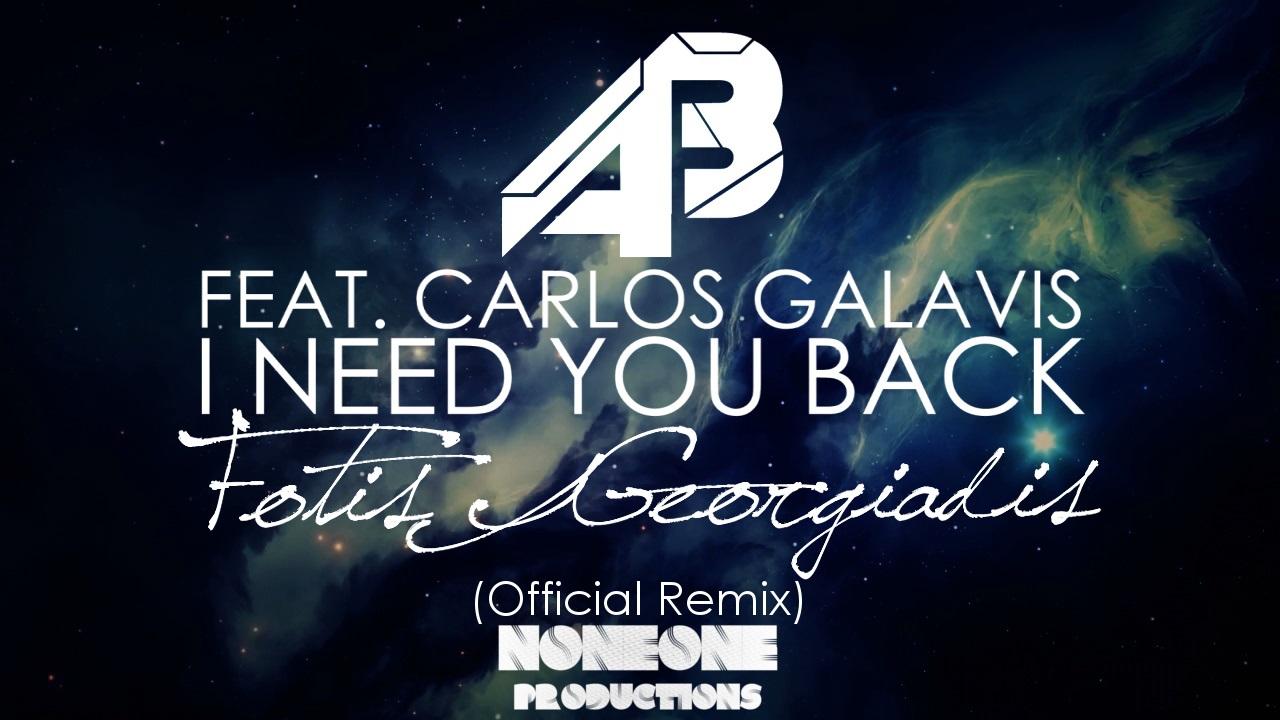 Alex Balog Feat. Carlos Galavis – I Need You Back (Fotis Georgiadis Remix)