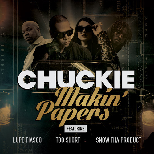 Chuckie ft. Lupe Fiasco, Snow Da Product & Too $hort – Makin' Papers
